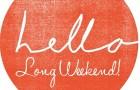 Long Weekend Opening Hours